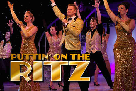 The Churchill Theatre - Band B or Band A Ticket to Puttin On The Ritz - Save 41%