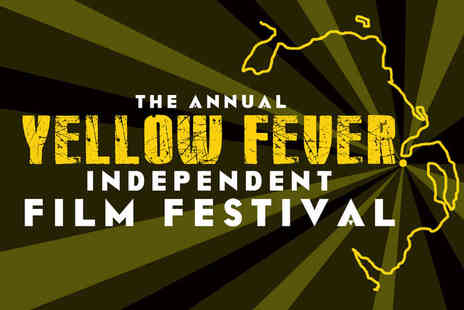 The Annual Yellow Fever Independent Film Festival - One Tickets to The Annual Yellow Fever Independent Film Festival - Save 50%