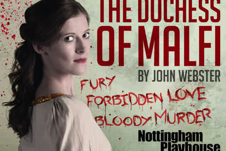 Nottingham Playhouse - Tickets  to The Duchess of Malfi Preview - Save 0%