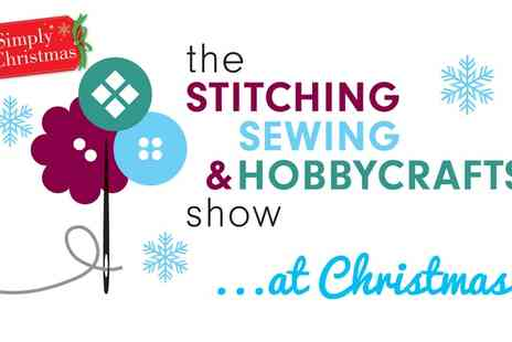 ICHF - One ticket to the Simply Christmas and Stitching, Sewing & Hobbycrafts Show on 19 at 21 November - Save 38%