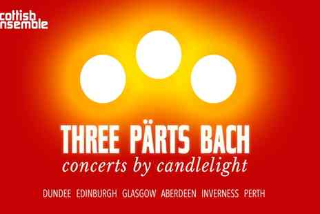 Scottish Ensemble - Tickets to Three Parts Bach  Concerts by Candlelight on 7 - to 12 December  - Save 25%