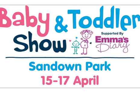 Baby and Toddler Show - Baby and Toddler Show ticket  on 15 or 17 April - Save 42%