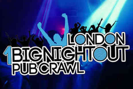 1 Big Night Out - 1 Big Night Outs Crawl Ticket  - Save 53%