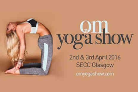 SECC - Two Tickets to OM Yoga Show - Save 53%