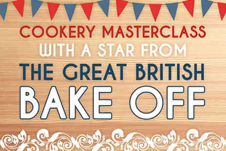 Great British Bake Off Star - Cookery Masterclass  - Save 0%
