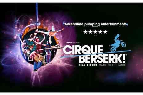 Zippos Circus - Front View Ticket to Cirque Berserk  - Save 30%