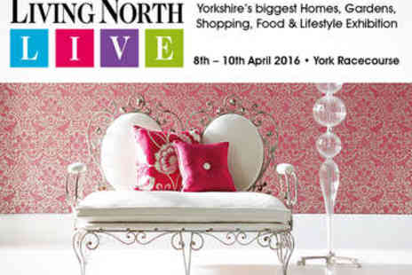 Living North LIVE Spring Fair - Living North LIVE Spring Fair Two Tickets  - Save 0%