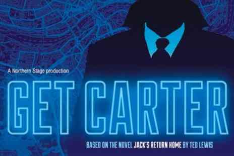 Nuffield Theatre - Get Carter at Nuffield Theatre One Band C Ticket on 26 to 30 April  - Save 44%