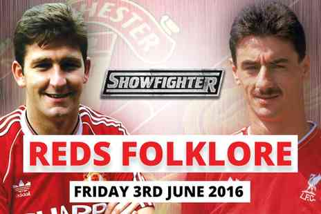Show Fighter - Reds Folklore Entry on 3 June - Save 53%