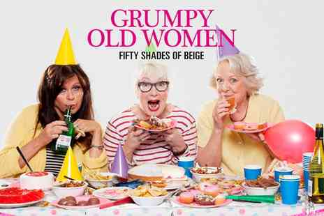 Ingresso - Grumpy Old Women Fifty Shades of Beige, One Ticket - Save 40%