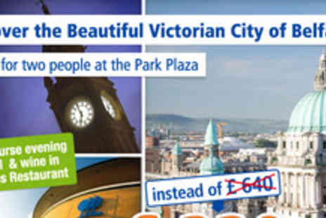 Park Plaza Hotel - Short break for 2 in  Belfast - Save 48%