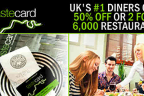 Tastecard -  2 for 1 at more restaurants for a year with tastecard membership - Save 50%