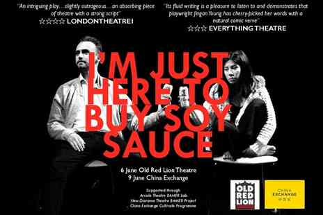China Exchange - One or Two Tickets to I'm Just Here To Buy Soy Sauce, China Exchange, 9 June - Save 42%