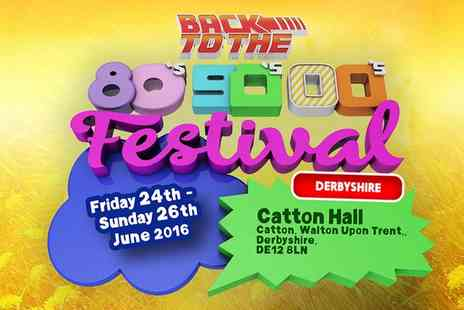 Derbyshire Back to the 80s 90s 00s Festival - One or Two Tickets with Weekend Camping, 24 To 26 June at Catton Hall - Save 25%