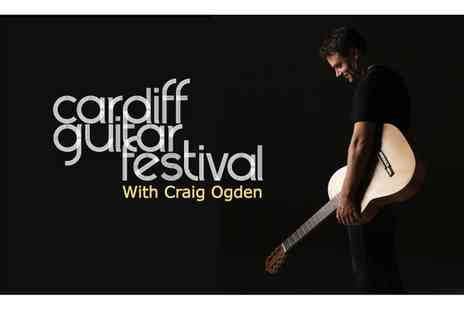 Cardiff Music School - Ticket to Craig Ogden Guitar Recital at Cardiff Guitar Festival On 29 July - Save 42%