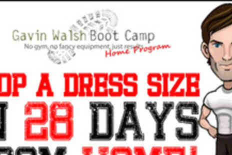 Gavin Walsh Boot Camp - Drop a dress size in 28 days with Gavin Walsh�s Bootcamp at Home program - Save 74%