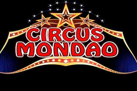 Circus Mondao - One Ticket to Circus Mondao at Thornton Cleveleys, 10 August To 4 September - Save 42%