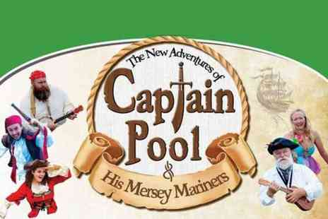 Lovehistory - The New Adventures of Captain Pool & His Mersey Mariners Ticket for two childrens - Save 50%