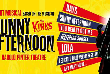 London theatre direct - Ticket to Sunny Afternoon the Musical Based - Save 0%