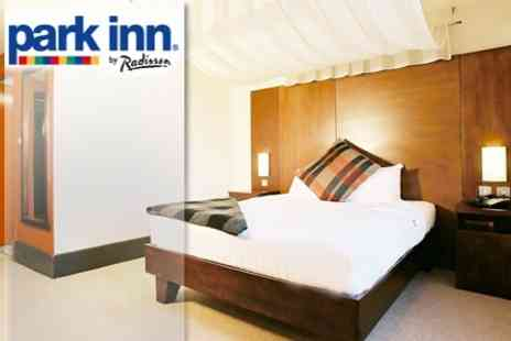 Park Inn Sheffield - One Night Stay For Two Including Two Course Dinner, Bottle of Wine and Breakfast for £69 - Save 60%
