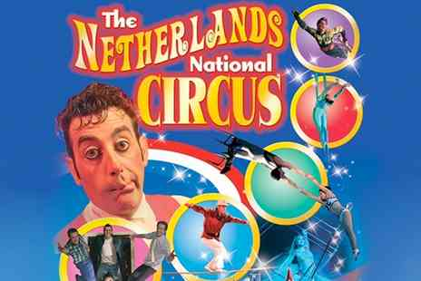 The Netherlands National Circus - One Front Circle Ticket to The Netherlands National Circus on 24 to 30 October - Save 50%