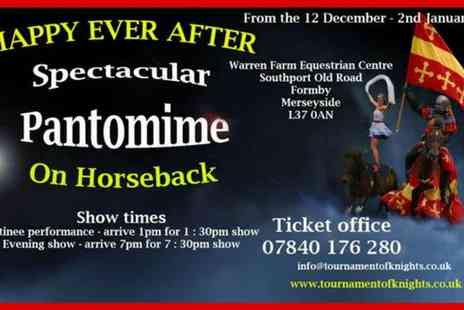 Tournament of Knights - Happy Ever After Pantomime on Horseback Child,  Adult or Family Ticket on 12 December to 2 January - Save 0%