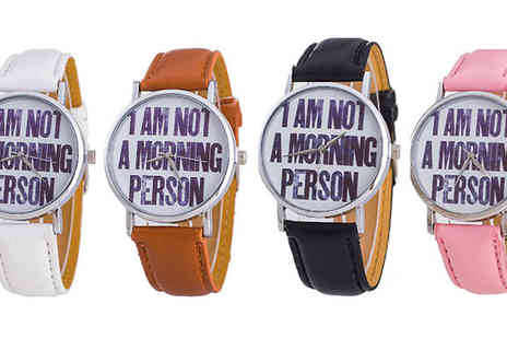 India Rose Designs - I Am Not A Morning Person Watch Four Colours - Save 72%