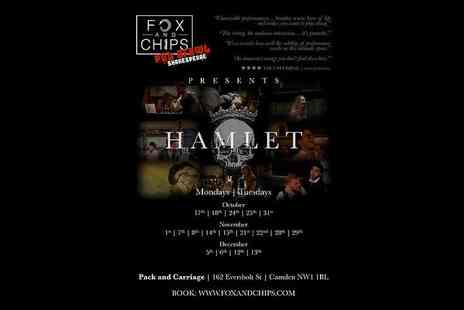 Fox and Chips - Two tickets to Hamlet and two glasses of wine or our tickets and a bottle of wine - Save 45%