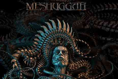 Meshuggah Live - Meshuggah on 12 To 20 January, Four Locations, Standing and Balcony tickets - Save 0%
