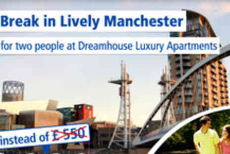 Dreamhouse Apartments - Mini Break in the heart of Manchester for 2 people - Save 46%