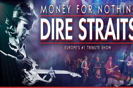 Dire Straits- Money for Nothing, Dire Straits Tribute Act on 17 November at 7.30 p.m., - Save 41%