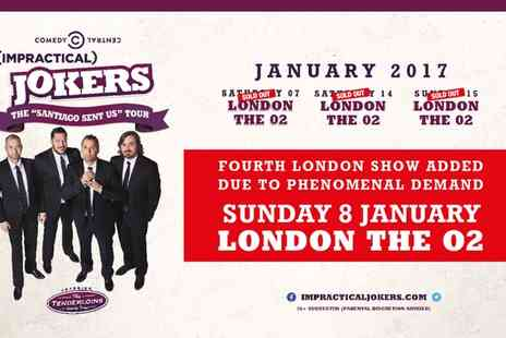 The O2 - Impractical Jokers Santiago Sent Us Tour Sunday 8 January 2017 - Save 0%