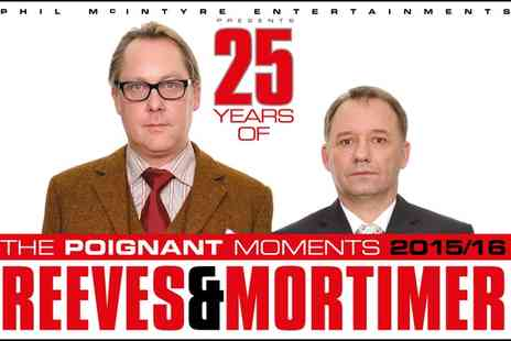 Portsmouth Guildhall - 25 Years of Reeves and Mortimer The Poignant Moments on 6 To 10 December - Save 49%