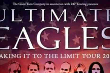 Ultimate Eagles - Two Tickets To Ultimate Eagles on 9 May 2012 - Save 50%