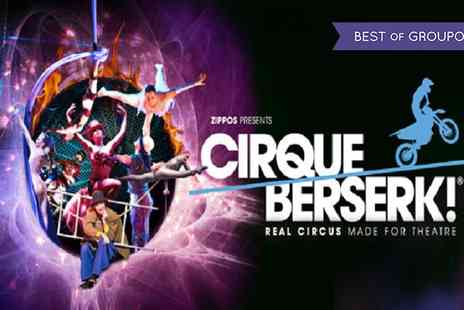 Churchill Theatre - One price band A ticket to see Cirque Berserk on 18 To 21 January 2017 - Save 40%