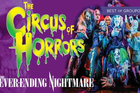 The Circus of Horrors - One Ticket to The Circus of Horrors The Never Ending Nightmare On 12 January To 6 March - Save 45%
