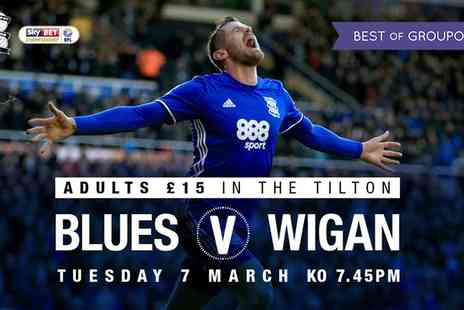 Birmingham City Football Club - Birmingham City v Wigan Athletic, Adult Tilton Road Stand Ticket on Tuesday 7 March 2017 - Save 25%