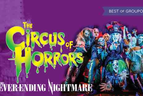 The Circus of Horrors - The Circus of Horrors The Never Ending Nightmare on 20 February To 22 March - Save 50%
