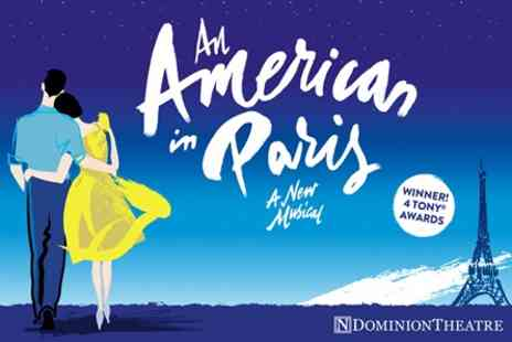 Dominion Theatre - An American in Paris Top Priced Tickets and Dinner for Two - Save 0%