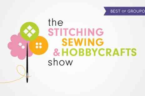 ICHF - Afternoon Ticket to Stitching, Sewing and Hobbycrafts Show on 20 to 22 April - Save 0%