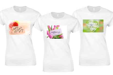 Groupon Goods Global GmbH - Mothers Day White TShirt in Choice of Style - Save 0%