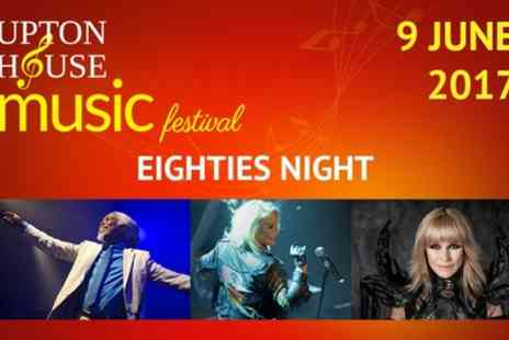Upton House Music Festival - 80s Extravaganza Night, Upton House Music Festival on 9 June - Save 35%