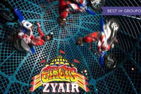 Circus Zyair - Two or Four Early Bird Tickets to Circus Zyair with Popcorn on 6 June - Save 73%