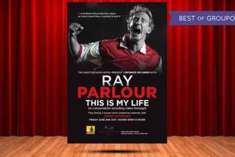 Lashings All Star - An Evening with Ray Parlour This Is My Life on 2 June Sanctum Soho Hotel - Save 44%