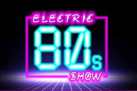 Electric Productions - Ticket to The Electric 80s Show on Saturday 30th September - Save 50%