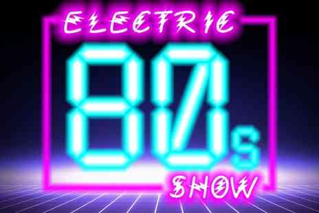 The Liquid Room - Ticket to The Electric 80s Show on 30 September - Save 0%