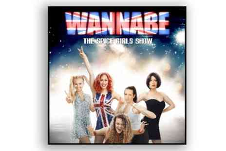 Wannabe - Ticket to Wannabe, The Spice Girls Show on 6 October - Save 45%