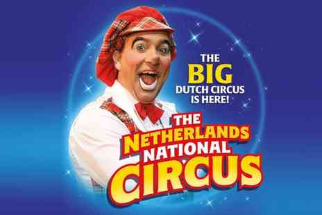 The Netherlands National Circus - The Netherlands National Circus on 24 to 29 October - Save 50%
