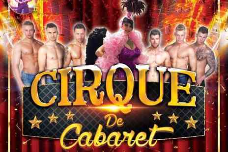 Adrenalin Promotions - Ticket to Cirque de Cabaret with a glass of bubbly on arrival and a table food platter - Save 65%