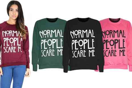 Groupon Goods Global GmbH - Be Jealous Normal People Scare Me Sweatshirt in Choice of Colour - Save 60%